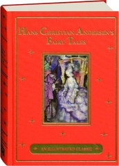 HANS CHRISTIAN ANDERSEN'S FAIRY TALES: An Illustrated Classic