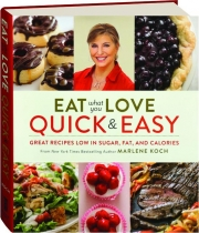 EAT WHAT YOU LOVE QUICK & EASY