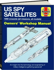 US SPY SATELLITES 1959 ONWARDS (ALL MISSIONS, ALL MODELS): Owners' Workshop Manual