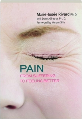 PAIN: From Suffering to Feeling Better