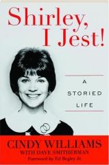 SHIRLEY, I JEST! A Storied Life
