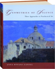 GEOMETRIES OF SILENCE: Three Approaches to Neoclassical Art