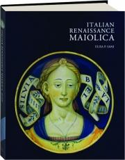ITALIAN RENAISSANCE MAIOLICA