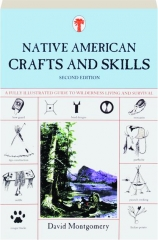 NATIVE AMERICAN CRAFTS AND SKILLS, SECOND EDITION