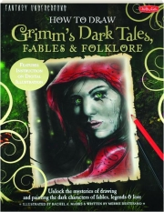 HOW TO DRAW GRIMM'S DARK TALES, FABLES & FOLKLORE: Fantasy Underground