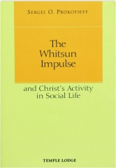 THE WHITSUN IMPULSE AND CHRIST'S ACTIVITY IN SOCIAL LIFE