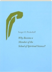 WHY BECOME A MEMBER OF THE SCHOOL OF SPIRITUAL SCIENCE?