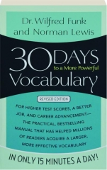 30 DAYS TO A MORE POWERFUL VOCABULARY, REVISED EDIITON