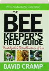 THE BEEKEEPER'S FIELD GUIDE: A Pocket Guide to the Health and Care of Bees