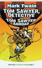 TOM SAWYER, DETECTIVE / TOM SAWYER ABROAD