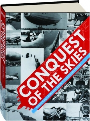 CONQUEST OF THE SKIES: Seeking Range, Endurance, and the Intercontinental Bomber