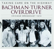 BACHMAN-TURNER OVERDRIVE: Taking Care on the Highway