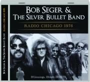 BOB SEGER & THE SILVER BULLET BAND: Radio Chicago 1976