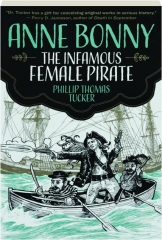ANNE BONNY: The Infamous Female Pirate