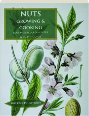 NUTS--GROWING & COOKING: The English Kitchen