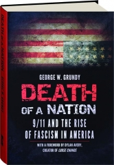 DEATH OF A NATION: 9/11 and the Rise of Fascism in America