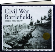 CIVIL WAR BATTLEFIELDS THEN AND NOW, REVISED