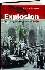 EXPLOSION: The Hungarian Revolution of 1956