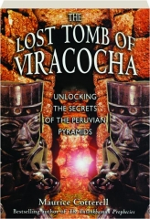 THE LOST TOMB OF VIRACOCHA: Unlocking the Secrets of the Peruvian Pyramids