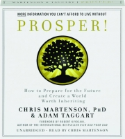 PROSPER! How to Prepare for the Future and Create a World Worth Inheriting