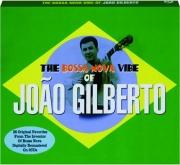 THE BOSSA NOVA VIBE OF JOAO GILBERTO