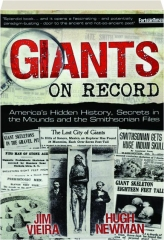GIANTS ON RECORD: America's Hidden History, Secrets in the Mounds and the Smithsonian Files
