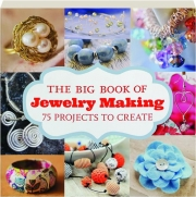 THE BIG BOOK OF JEWELRY MAKING: 75 Projects to Create