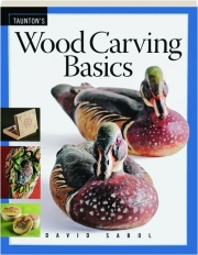 TAUNTON'S WOOD CARVING BASICS