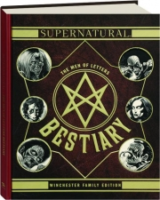 SUPERNATURAL: The Men of Letters Bestiary--Winchester Family Edition