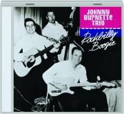 THE JOHNNY BURNETTE TRIO: Rockbilly Boogie