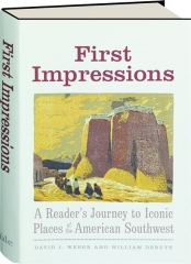 FIRST IMPRESSIONS: A Reader's Journey to Iconic Places of the American Southwest