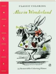 ALICE IN WONDERLAND: Classic Coloring