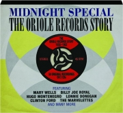 MIDNIGHT SPECIAL: The Oriole Records Story