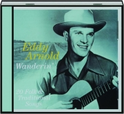 EDDY ARNOLD: Wanderin'