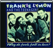FRANKIE LYMON AND THE TEENAGERS: Why Do Fools Fall in Love?