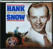 HANK SNOW: I Don't Hurt Anymore