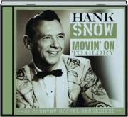 HANK SNOW: Movin' on to Glory