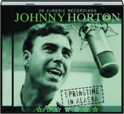 JOHNNY HORTON: Springtime in Alaska