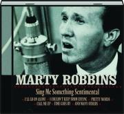 MARTY ROBBINS: Sing Me Something Sentimental