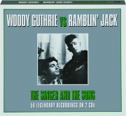WOODY GUTHRIE VS RAMBLIN' JACK: The Singer and the Song
