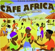 CAFE AFRICA: 40 Original African Favourites