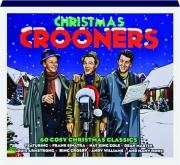 CHRISTMAS CROONERS: 60 Cosy Christmas Classics