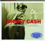 JOHNNY CASH: The Sun Singles Collection