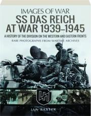 SS DAS REICH AT WAR 1939-1945: Images of War