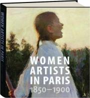 WOMEN ARTISTS IN PARIS 1850-1900