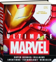 ULTIMATE MARVEL: Super Heroes, Villains, Locations, Technology, Vehicles