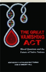 THE GREAT VANISHING ACT: Blood Quantum and the Future of Native Nations
