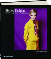 SIXTIES FASHION: From 'Less Is More' to Youthquake