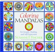 COLORING MANDALAS 1: For Insight, Healing, and Self-Expression