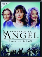 TOUCHED BY AN ANGEL, VOL. 3: Amazing Grace